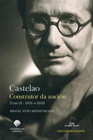 CASTELAO. CONSTRUTOR DA NACIÓN. TOMO II. 1931-1939