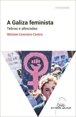 A GALIZA FEMINISTA. TEBRAS E ALBORADAS