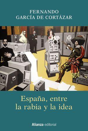 ESPAÑA, ENTRE LA RABIA Y LA IDEA
