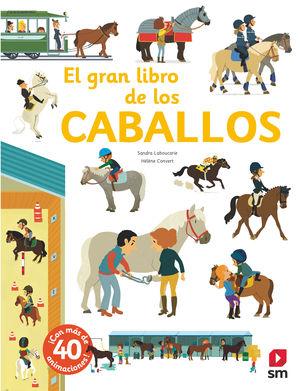 EL GRAN LIBRO DE LOS CABALLOS - LIBRO DE PIEZAS MOVILES Y SOLAPAS
