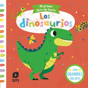 LOS DINOSAURIOS - MI PRIMER LIBRO DE TACTO - LIBRO CON GRANDES SOLAPAS