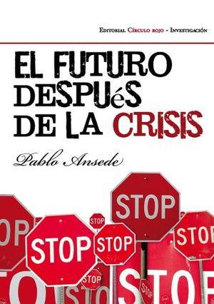 (ALM EXT) EL FUTURO DESPUÉS DE LA CRISIS