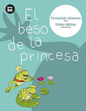 EL BESO DE LA PRINCESA/FERNANDO ALMENA/BAMBU