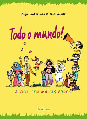TODO O MUNDO! A VIDA TEN MOITAS CORES
