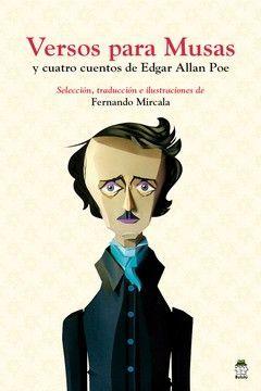VERSOS PARA MUSAS Y CUATRO CUENTOS E.A.POE