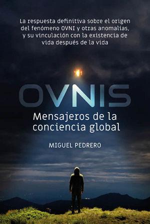 OVNIS: MENSAJEROS DE LA CONCIENCIA GLOBAL