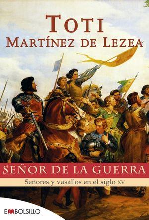 TOTI MARTINEZ DE LEZEA / SEÑOR DE LA GUERRA / MAEVA