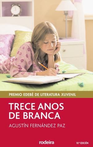 TRECE ANOS DE BRANCA / AGUSTIN FERNANDEZ PAZ / RODEIRA