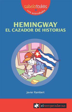 HEMINGWAY EL CAZADOR DE HISTORIAS