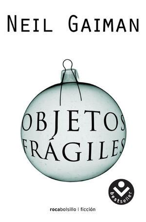 OBJETOS FRAGILES.(ROCA BOLSILLO/FICCION)