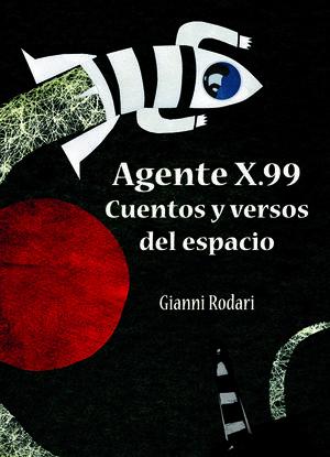 AGENTE X99. CUENTOS Y VERSOS DEL ESPACIO