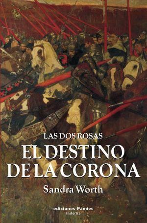 EL DESTINO DE LA CORONA / DOS ROSAS