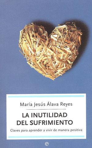 LA INUTILIDAD DEL SUFRIMIENTO - MARIA JESUS ALAVA REYES - ESFERA DE LOS LIBROS (BOLS)