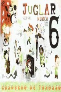 (09).CUADERNO MUSICA JUGLAR S.XXI 6O.PRIM.