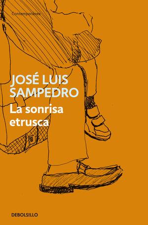 LA SONRISA ETRUSCA. JOSE LUIS SAMPEDRO. DEBOLSILLO