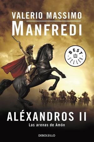 ALEXANDROS II. LAS ARENAS DE AMON - VALERIO MASSIMO MANFREDI - DEBOLSILLO