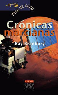 CRONICAS MARCIANAS / FORA DE XOGO / XERAIS