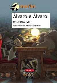ALVARO E ALVARO / MERLIN / XOSE MIRANDA / XERAIS