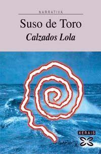 CALZADOS LOLA - SUSO DE TORO - XERAIS
