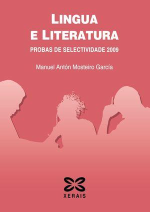 LINGUA E LITERATURA GALEGA. PROBAS DE SELECTIVIDADE 2009