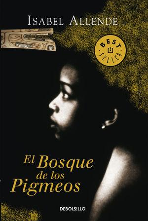 EL BOSQUE DE LOS PIGMEOS - ISABEL ALLENDE - DEBOLSILLO