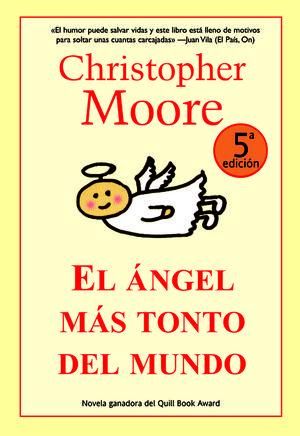 ANGEL MAS TONTO DEL MUNDO/ CHRISTOPHER MOORE/ FACTORIA