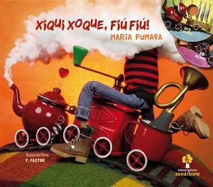 XIQUI, XOQUE, FIU, FIU!. MARÍA FUMAÇA 2 CON CD