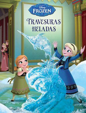 FROZEN. TRAVESURAS HELADAS