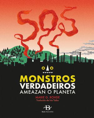 SOS MONSTROS VERDADEIROS AMEAZAN O PLANETA
