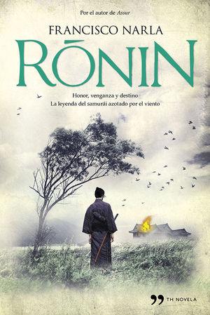 RONIN.(TH NOVELA)