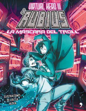 VIRTUAL HERO III EL RUBIUS LA MÁSCARA DEL TROLL