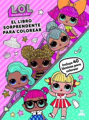 L.O.L. SURPRISE! EL LIBRO SORPRENDENTE PARA COLOREAR LOL SURPRISE