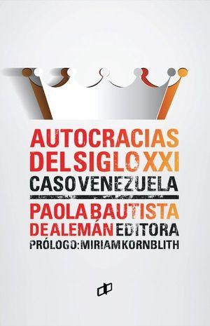 AUTOCRACIAS DEL SIGLO XXI (CASO VENEZUELA)